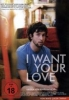 I Want Your Love - [DE] DVD englisch