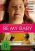 Be My Baby (2014) - [DE] DVD