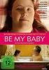 Be My Baby (2014) - [DE] DVD
